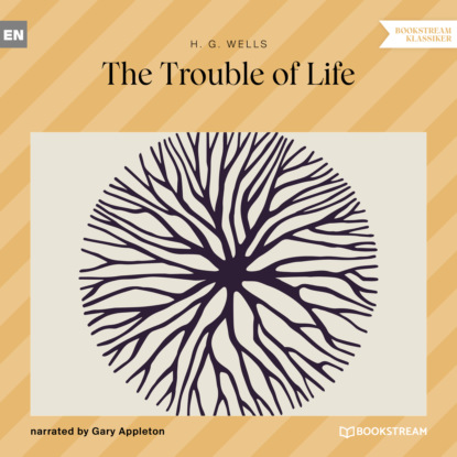 The Trouble of Life (Unabridged)