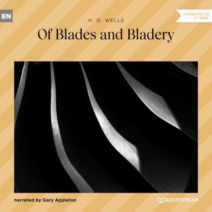 Of Blades and Bladery (Unabridged)