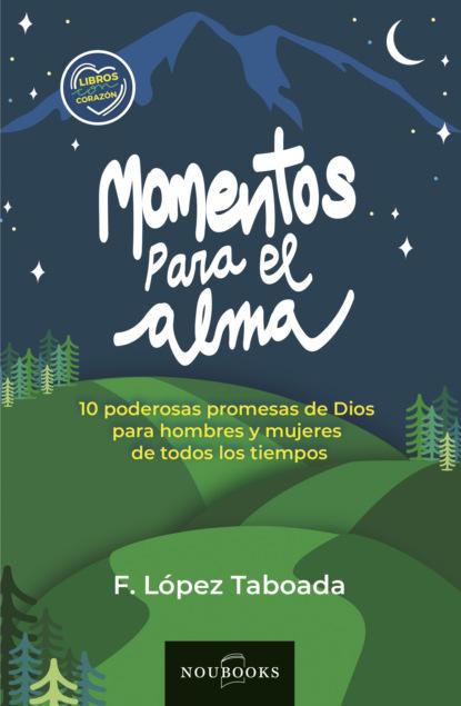 Francisco López Taboada Momentos para el alma chema martínez r evolución aprende a avanzar en la carrera de tu vida