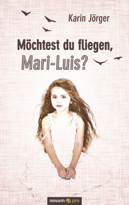 Möchtest du fliegen, Mari-Luis?