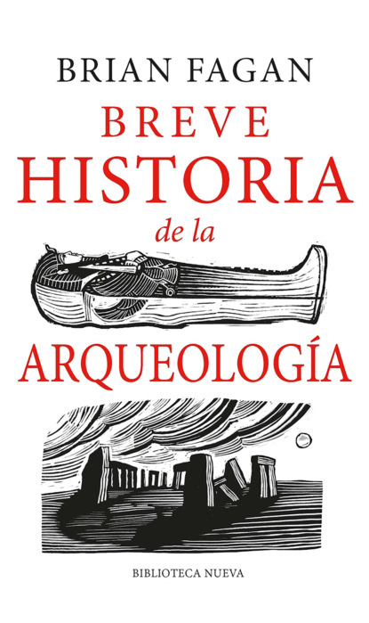 Brian Fagan Breve historia de la Arqueología angela vallvey breve historia de las españolas
