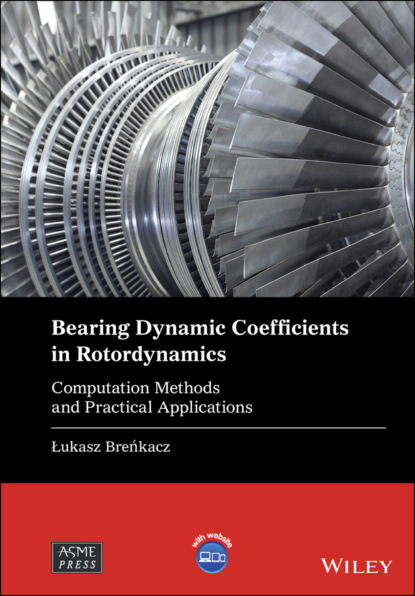 Фото - Lukasz Brenkacz Bearing Dynamic Coefficients in Rotordynamics lukasz prochownik linear predictive regression framework