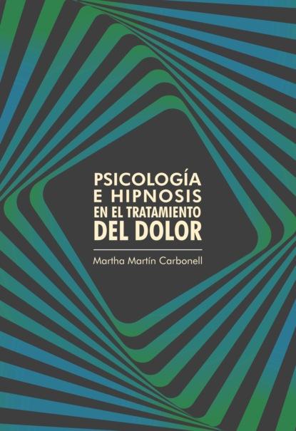 Psicolog?a e hipnosis en el tratamiento del dolor