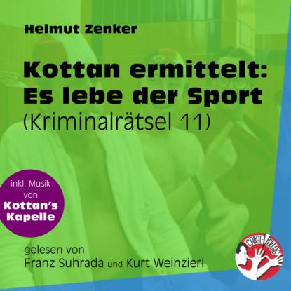Helmut Zenker Es lebe der Sport - Kottan ermittelt - Kriminalrätseln, Folge 11 (Ungekürzt) helmut zenker kottan ermittelt wien mitte ungekürzt