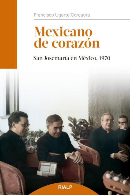 Francisco Ugarte Corcuera Mexicano de corazón фото