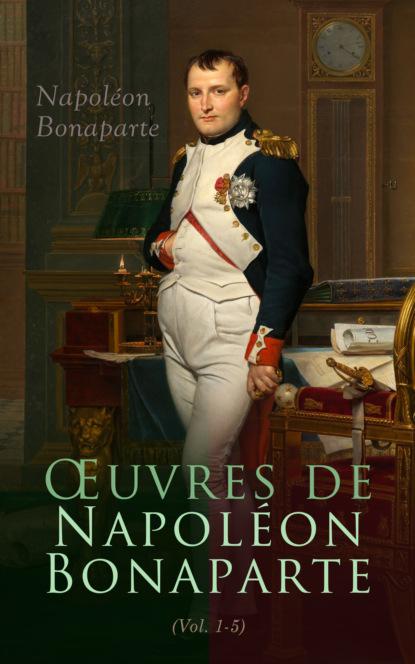 Napoleon Bonaparte Œuvres de Napoléon Bonaparte (Tome I-V) marie de sévigné lettres de madame de sévigné de sa famille et de ses amis t 3