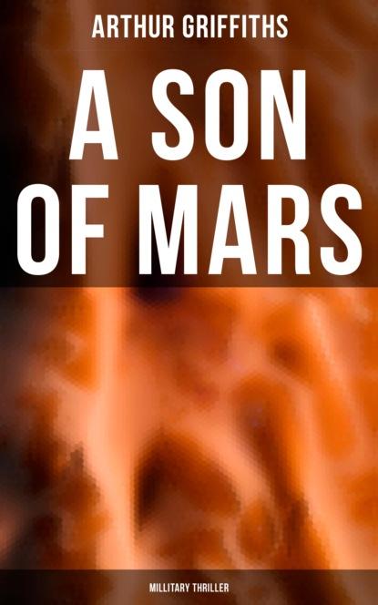 Фото - Griffiths Arthur A Son of Mars (Millitary Thriller) griffiths arthur a son of mars