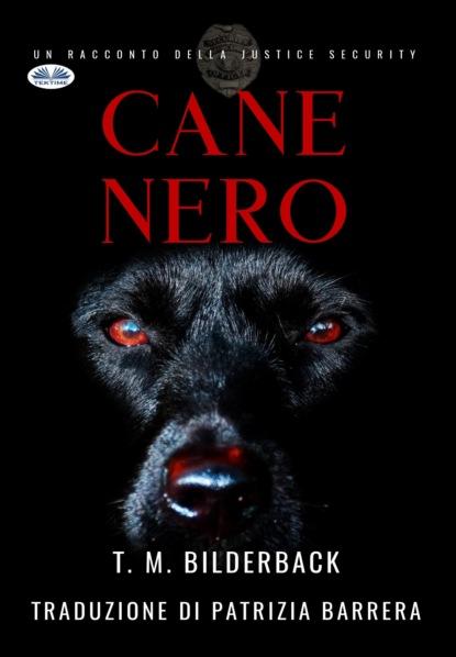 T. M. Bilderback Cane Nero - Un Racconto Della Justice Security