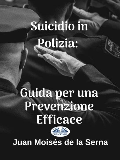Suicidio In Polizia: Guida Per Una Prevenzione Efficace