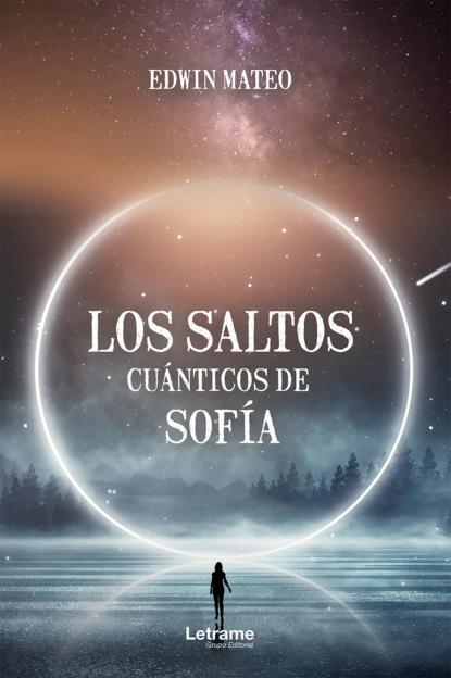 Edwin Mateo Los saltos cuánticos de Sofía ricardo pedernera aplicación de la matemáticas a la realidad