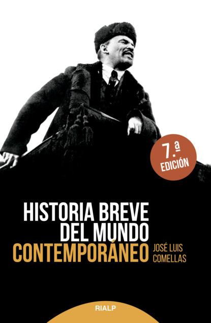 Фото - José Luis Comellas García-Lera Historia breve del mundo contemporáneo jack goody el robo de la historia