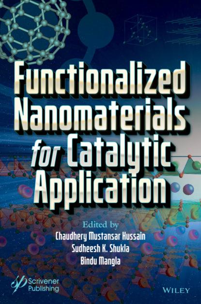 Группа авторов Functionalized Nanomaterials for Catalytic Application ashutosh tiwari intelligent nanomaterials