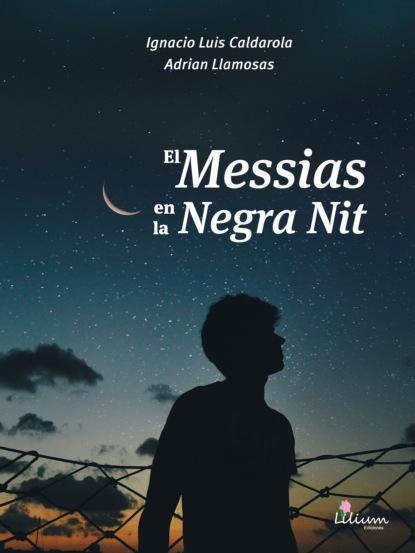 El Messias en la Negra Nit