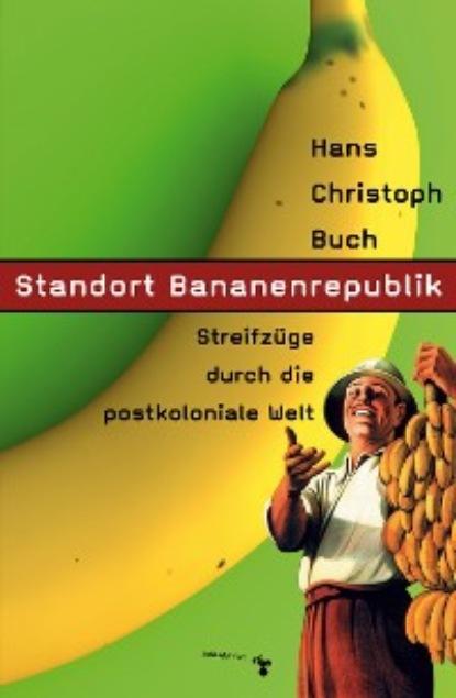 Фото - Hans Christoph Buch Standort Bananenrepublik hans ernst wo der föhnwind weht