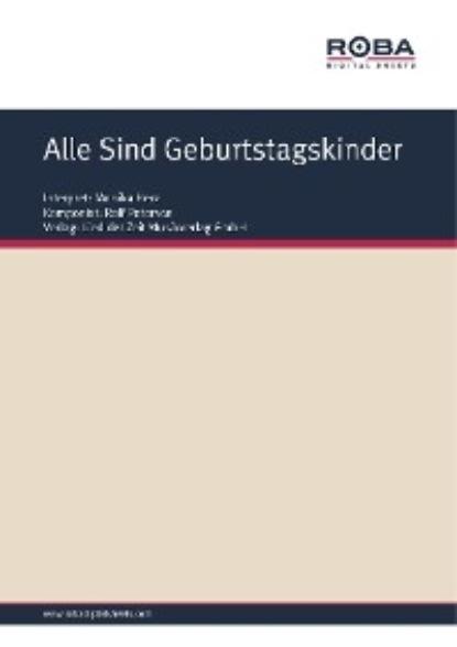 Фото - Dieter Schneider Alle Sind Geburtstagskinder dieter schneider anna maria