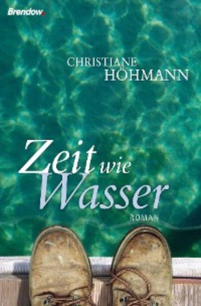 Фото - Christiane Höhmann Zeit wie Wasser frederick henry wilkens zum hochalemannischen konsonantismus der althochdeutschen zeit german edition