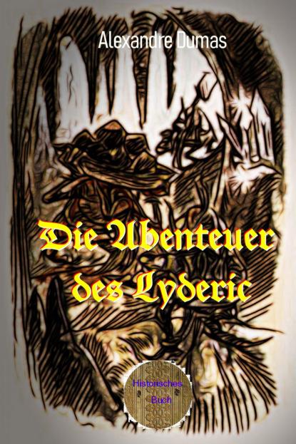Alexandre Dumas Die Abenteuer des Lyderic недорого