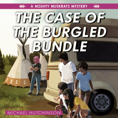 islands of aloha mystery series 6 book series Michael Hutchinson The Case of the Burgled Bundle - The Mighty Muskrats Mystery Series, Book 3 (Unabridged)