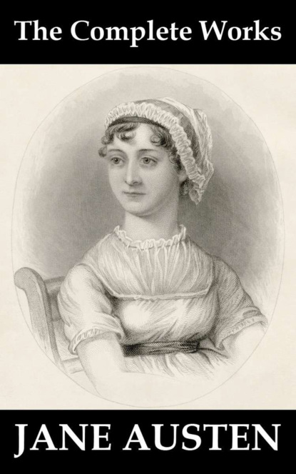 Jane Austen The Complete Works of Jane Austen jane austen persuasion unabridged