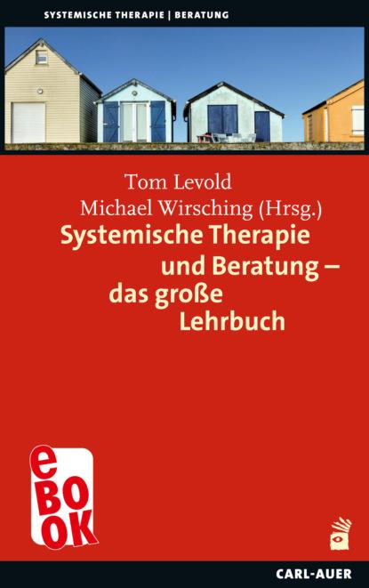 Группа авторов Systemische Therapie und Beratung – das große Lehrbuch группа авторов psychosoziale beratung