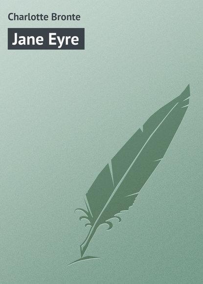 Шарлотта Бронте Jane Eyre eve m mont a breath of eyre