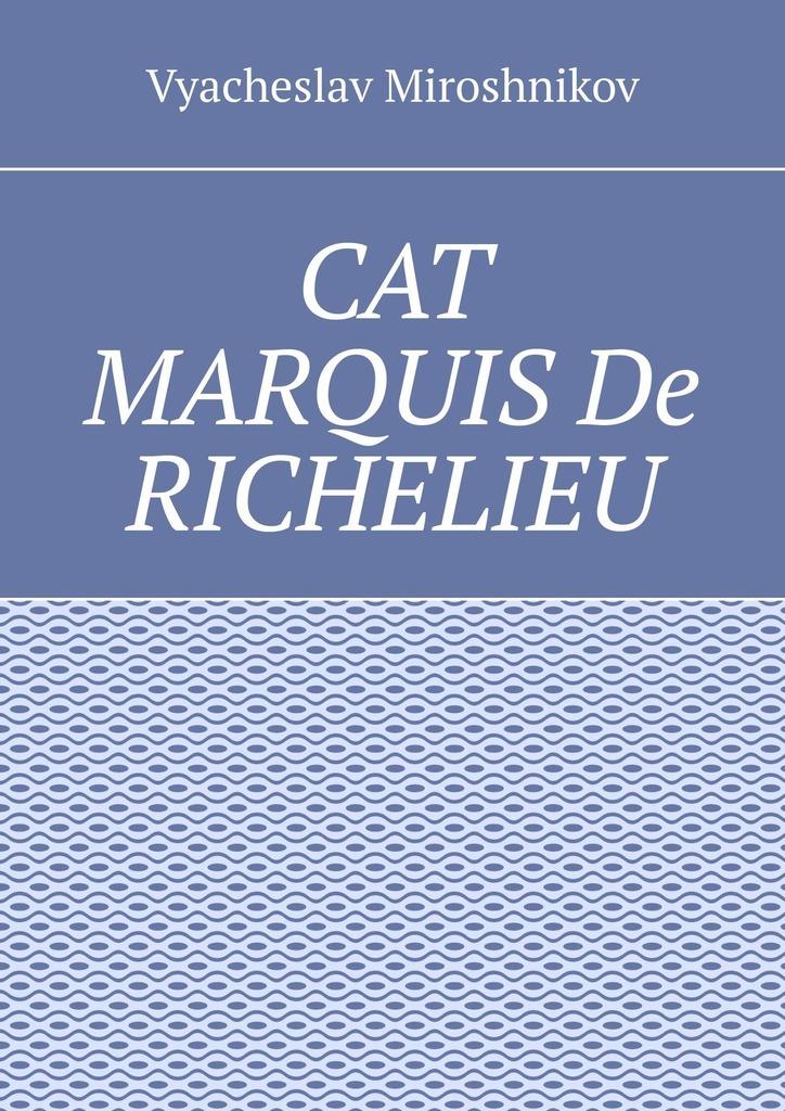 Cat Marquis De Richelieu
