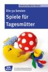 Die 50 besten Spiele für Tagesmütter und Tagesväter - eBook