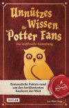 Unnützes Wissen für Potter-Fans – Die inoffizielle Sammlung