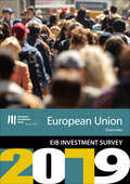 EIB Group Survey on  Investment and Investment Finance 2019: EU overview