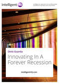 Innovating In A Forever Recession
