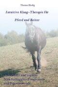 Intuitive Klang-Therapie für Pferd und Reiter