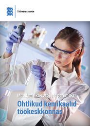 Ohtlikud kemikaalid töökeskkonnas