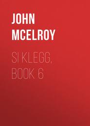 Si Klegg, Book 6