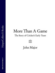 More Than A Game: The Story of Cricket\'s Early Years