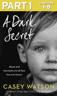 A Dark Secret: Part 1 of 3