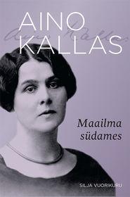 Aino Kallas. Maailma südames