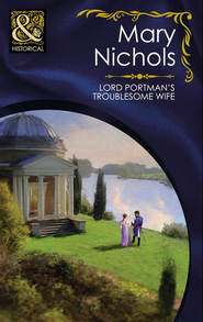 Lord Portman\'s Troublesome Wife