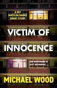Victim of Innocence: A DCI Matilda Darke short story
