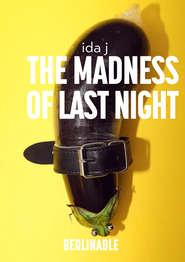 The Madness of Last Night