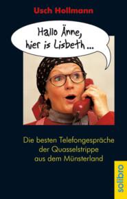 Hallo Änne, hier is Lisbeth ...