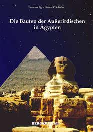 Die Bauten der Außerirdischen in Ägypten