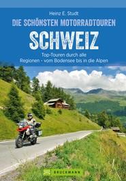 Das Motorradbuch Schweiz: Top-Touren durch alle Kantone, von Basel bis zu den Alpen.
