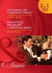Wedding His Takeover Target \/ Inheriting His Secret Christmas Baby