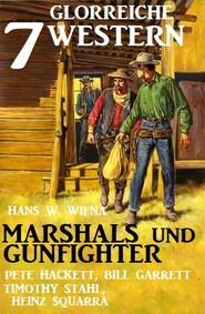 Marshals und Gunfighter: 7 glorreiche Western