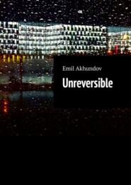 Unreversible