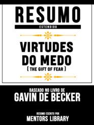 Resumo Estendido: Virtudes Do Medo (The Gift Of Fear) - Baseado No Livro De Gavin De Becker