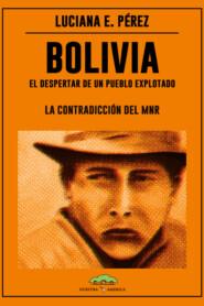 Bolivia: El despertar de un pueblo explotado