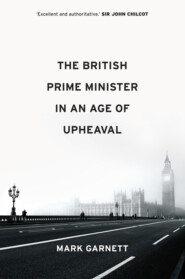 The British Prime Minister in an Age of Upheaval