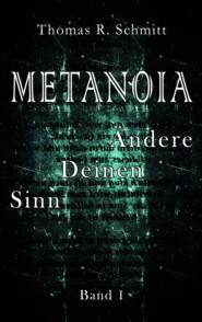METANOIA - Ändere Deinen Sinn - Band 1