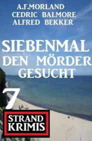 Siebenmal den Mörder gesucht: 7 Strand Krimis